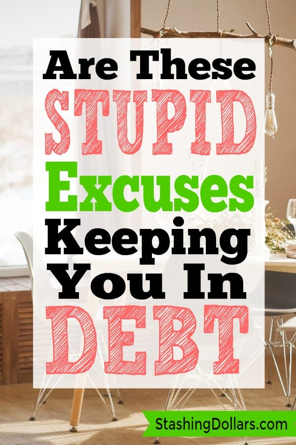 Are these ridiculous excuses keeping you in debt?