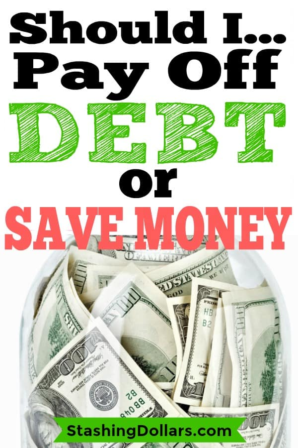 Should you pay off debt or save money? Which should come first?