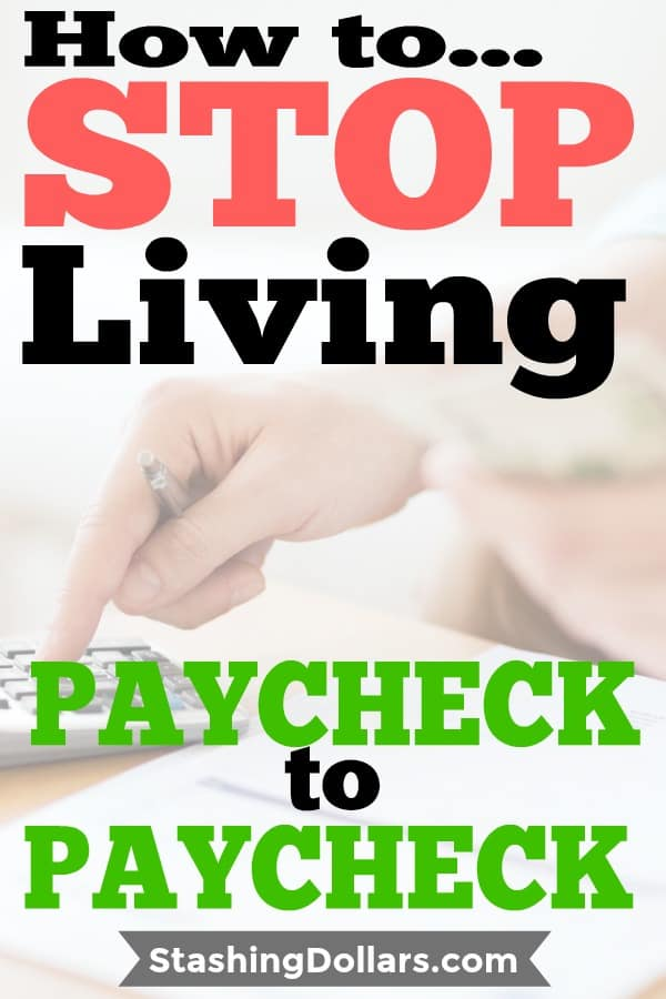 Stop Living From Paycheck to Paycheck