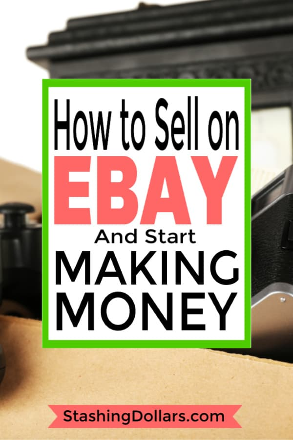 How to Sell on Ebay and Make Money